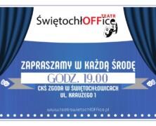 Teatr ŚwiętochłOFFice w środku Śląska